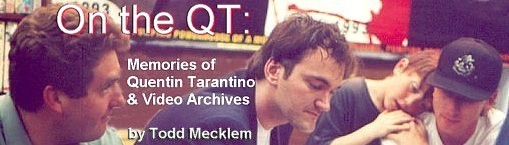 On the QT: Memories of Quentin Tarantino & Video Archives by Todd Mecklem
